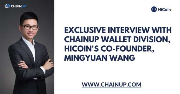 Exclusive Interview with ChainUP Wallet Division, HiCoin's Co-Founder, MingYuan Wang