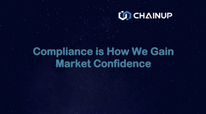 ChainUP: Compliance is How We Gain Market Confidence
