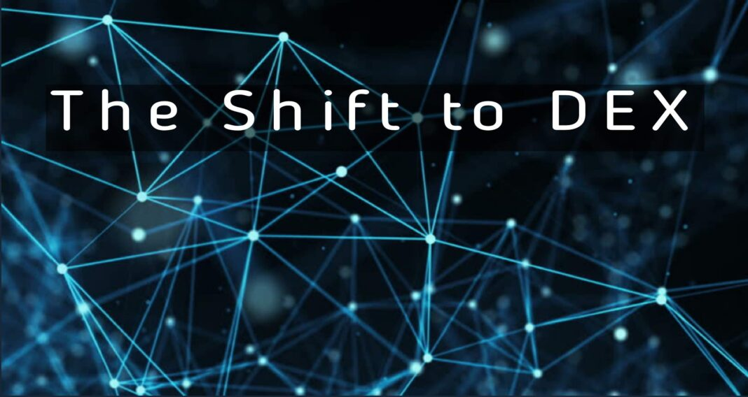 The Shift to DEX